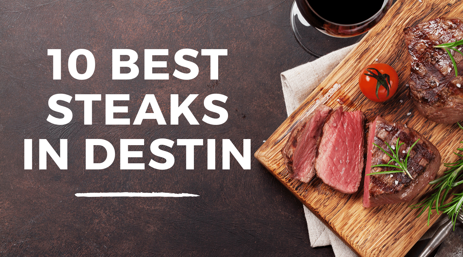 10 Best Steaks in Destin