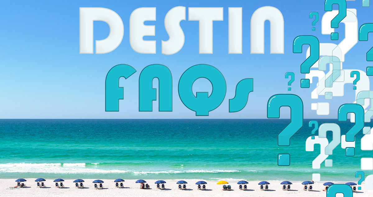 10 Destin Vacation FAQs