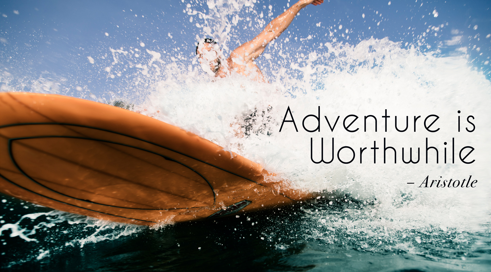 Adventure is worthwhile Quote