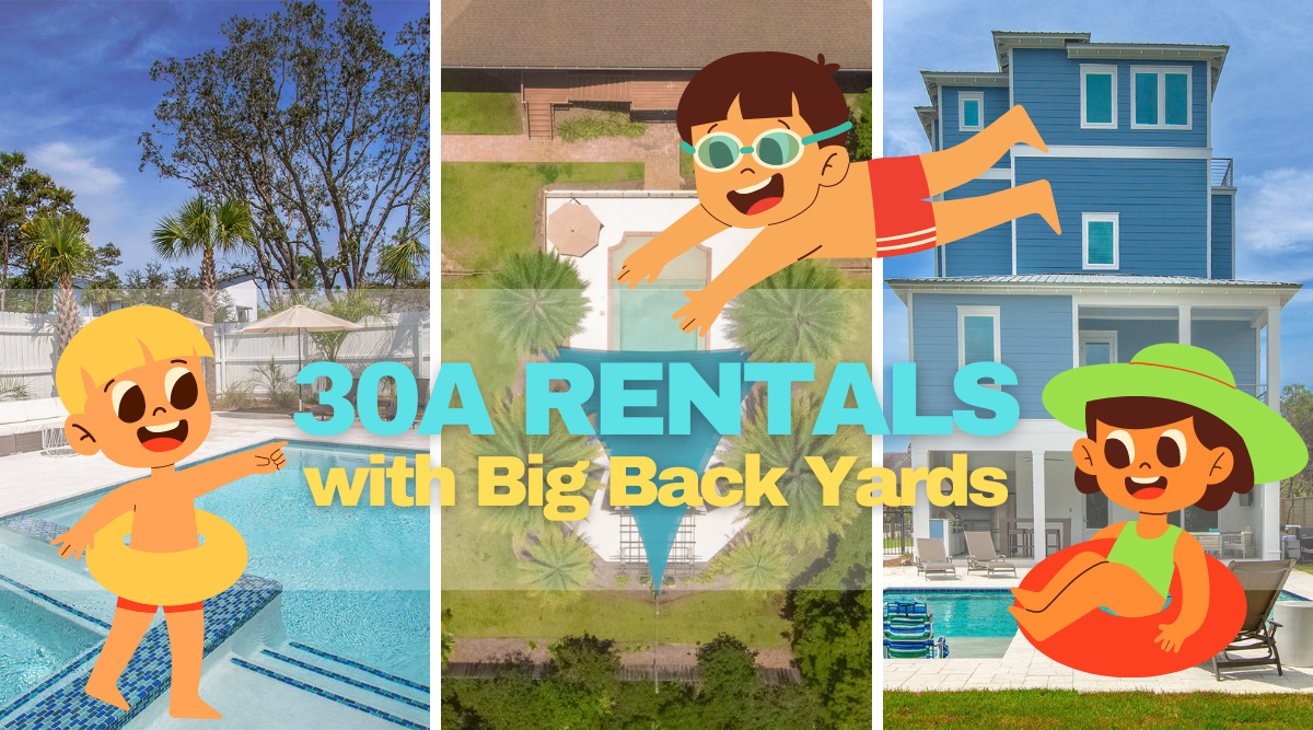 30A Rentals Big Back Yards