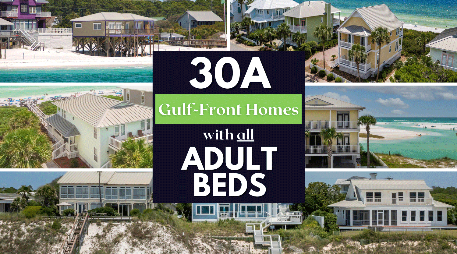 30A Gulf-Front Homes with All Adult Beds