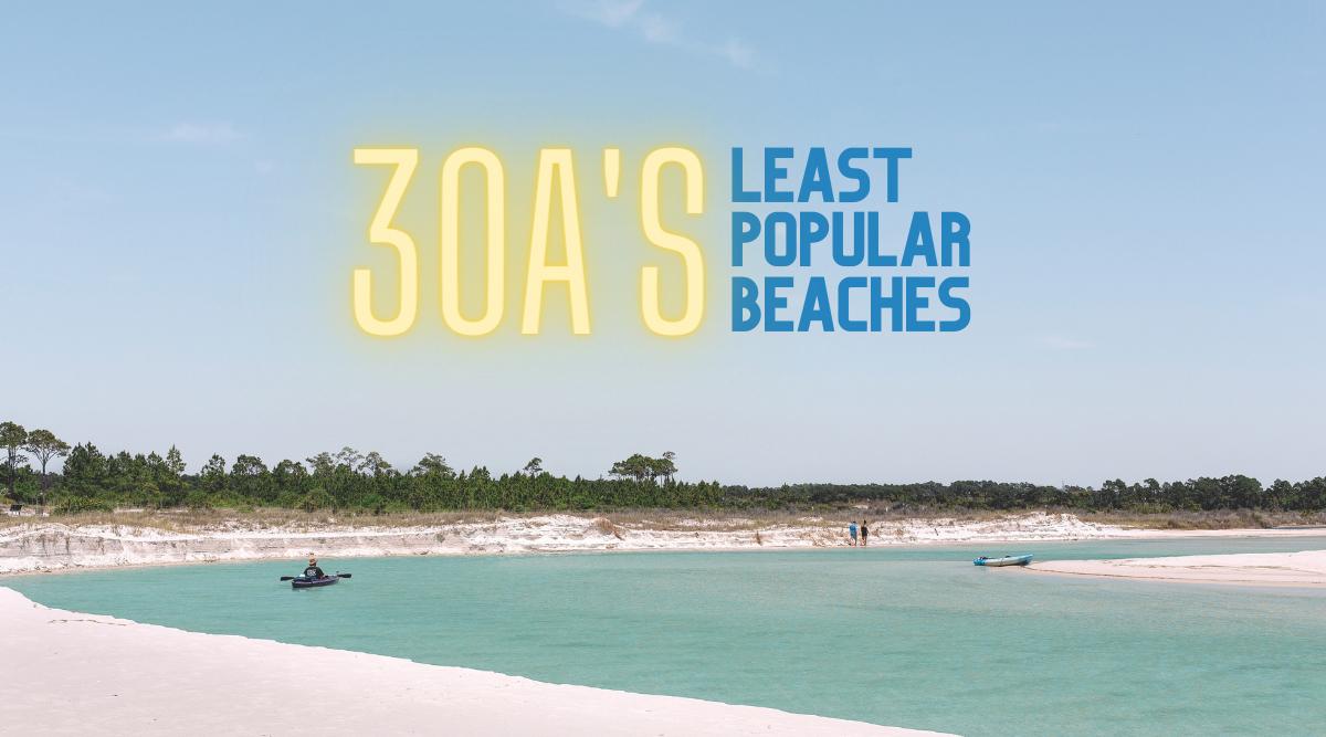 Least Popular 30A Beaches