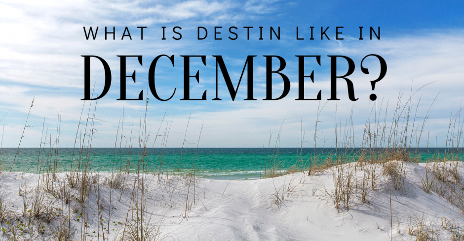 What is Destin like in December?