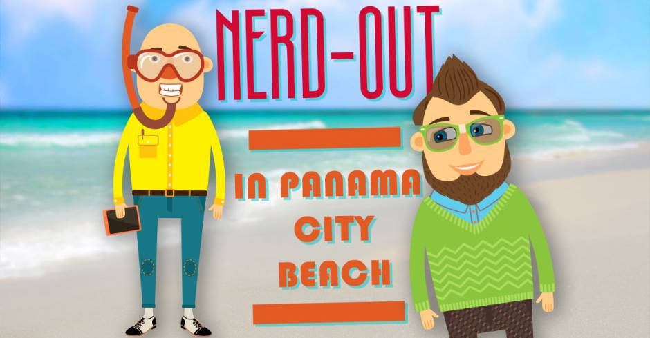 Nerd-Out in Panama City Beach