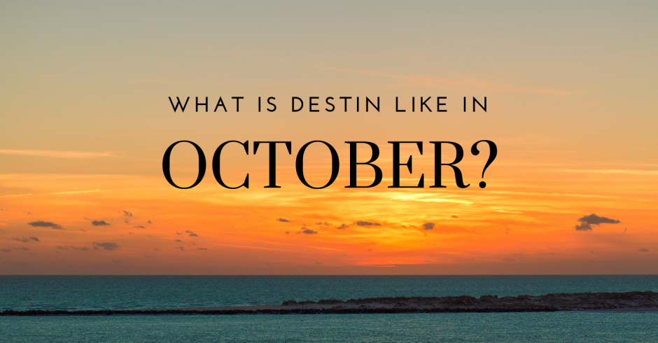 What is Destin Like in October