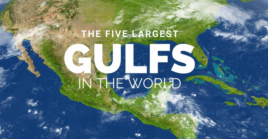 The Largest Gulfs in the World